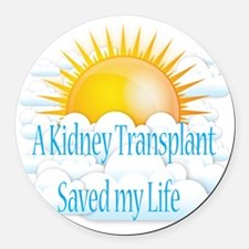 A Kidney Transplant saved my Life Round Car Magnet