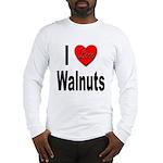 I Love Walnuts (Front) Long Sleeve T-Shirt
