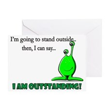 I am OUTSTANDING Greeting Card