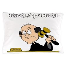Order in the Court Pillow Case