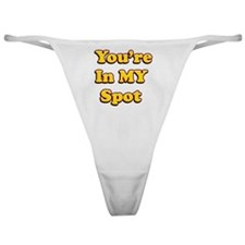 Youre In My Spot Classic Thong