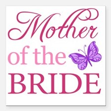"Mother Of The Bride (But Square Car Magnet 3"" x 3"""