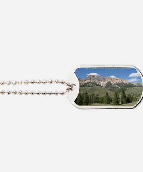 Rather be in the Mountains Dog Tags
