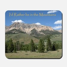 Rather be in the Mountains Mousepad