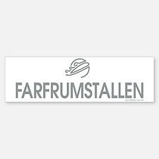 FARFRUMSTALLEN Bumper Bumper Sticker