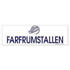 FARFRUMSTALLEN Bumper Sticker