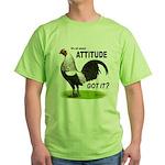 Got Attitude? Green T-Shirt