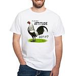 Got Attitude? White T-Shirt