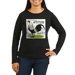 Got Attitude? Women's Long Sleeve Dark T-Shirt