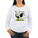 Got Attitude? Women's Long Sleeve T-Shirt