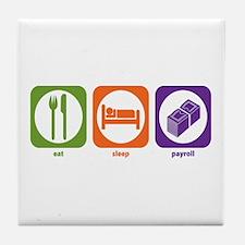 Eat Sleep Payroll Tile Coaster