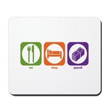 Eat Sleep Payroll Mousepad