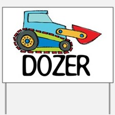 Dozer Yard Sign