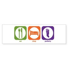 Eat Sleep Podiatry Bumper Bumper Sticker