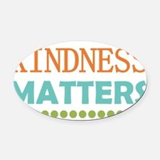 Kindness Matters Oval Car Magnet