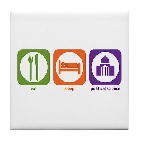 Eat Sleep Political Science Tile Coaster