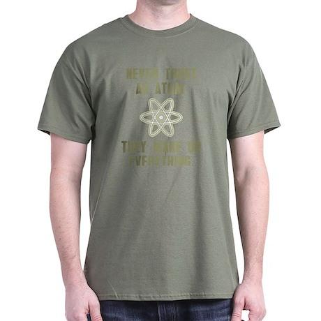 Never Trust an Atom Dark T-Shirt