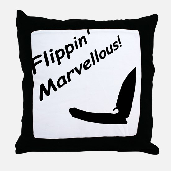 Flippin Marvellous! Throw Pillow