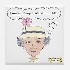 I Never Absquatulate 2 Tile Coaster