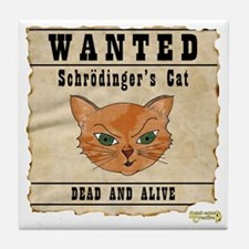 WANTED: Schrodingers Cat Tile Coaster