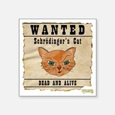 """WANTED: Schrodingers Cat Square Sticker 3"""" x 3"""""""