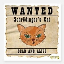 "WANTED: Schrodingers Cat Square Car Magnet 3"" x 3"""