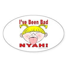 Nyah Bad Girl! Oval Decal