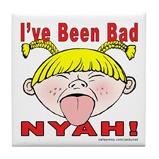 Nyah Bad Girl! Tile Coaster