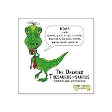 "The Dreaded Thesaurus-sauru Square Sticker 3"" x 3"""