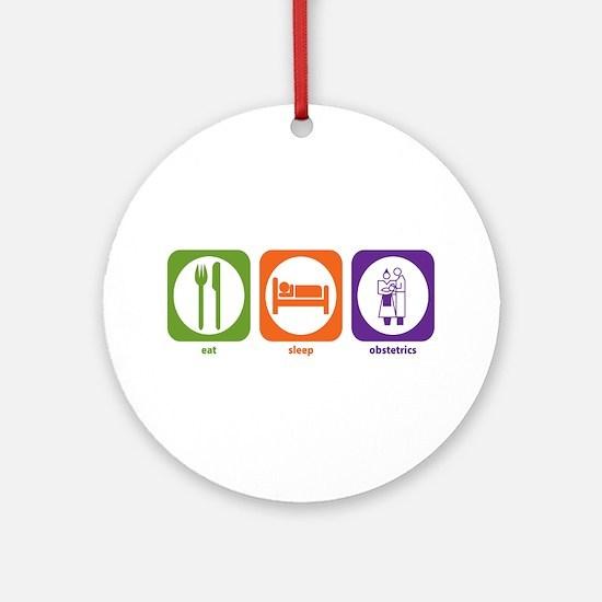 Eat Sleep Obstetrics Ornament (Round)