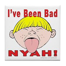Nyah Bad Boy! Tile Coaster