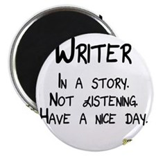 Writer: In a story. Not listening. Magnet