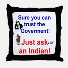 Trust the Goverment Throw Pillow