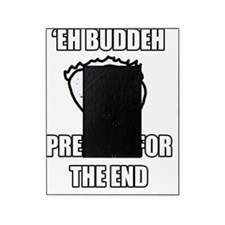 Eh Buddeh - The End Picture Frame