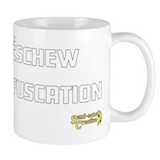 Eschew Obfuscation Mug