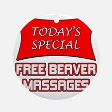 Todays Special Free Beaver Massages Round Ornament
