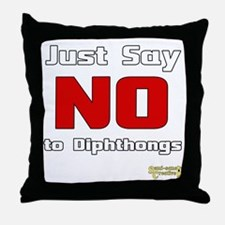 Just Say NO to Diphthongs Throw Pillow