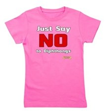 Just Say NO to Diphthongs Girl's Tee