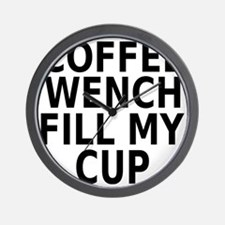Coffee wench fill my cup Wall Clock