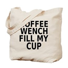 Coffee wench fill my cup Tote Bag