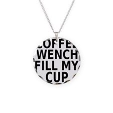 Coffee wench fill my cup Necklace