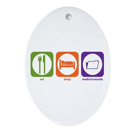 Eat Sleep Medical Records Oval Ornament
