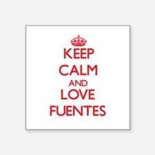 Keep calm and love Fuentes Sticker