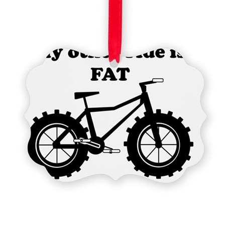 My other ride is Fat Picture Ornament