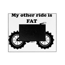 My other ride is FAT Picture Frame