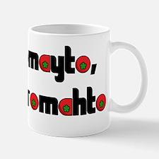 I Say tomayto... Mug