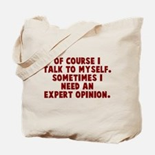 Expert Opinion Tote Bag