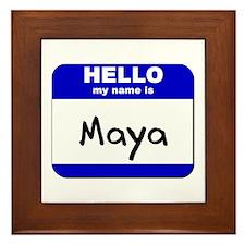hello my name is maya  Framed Tile