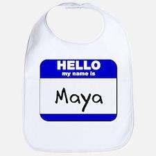 hello my name is maya  Bib