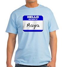 hello my name is maya T-Shirt